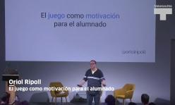 """Oriol Ripoll. """"El juego como motivación para el alumnado"""""""