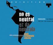 Ez da neutrala = No es neutral = It's not neutral