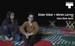 Entrevista a Eider Eibar y Miren Larrea