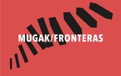 Maite Garbayo : Mugak / Fronteras
